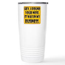 HEY, I FOUND YOUR NOSE Travel Mug