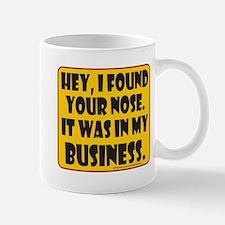 HEY, I FOUND YOUR NOSE Mug