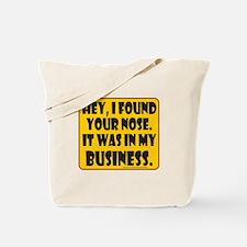 HEY, I FOUND YOUR NOSE Tote Bag
