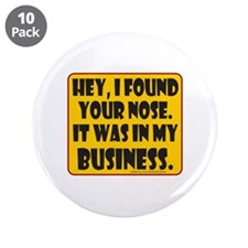 "HEY, I FOUND YOUR NOSE 3.5"" Button (10 pack)"