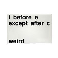 I Before E Weird Rectangle Magnet