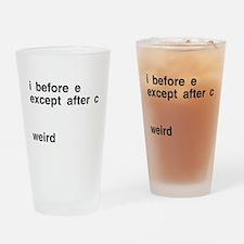 I Before E Weird Drinking Glass