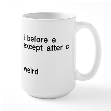 I Before E Weird Large Mug