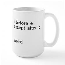 I Before E Weird Mug