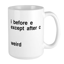 I Before E Weird Mug