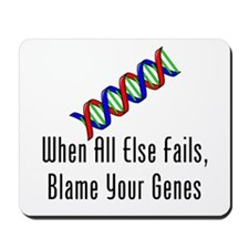 Blame Your Genes Mousepad