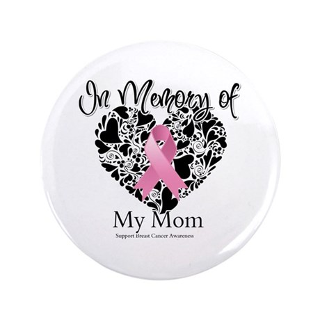 "In Memory of My Mom 3.5"" Button"