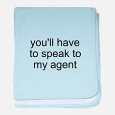 """Speak To My Agent"" baby blanket"