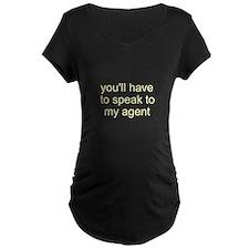 """Speak To My Agent"" T-Shirt"