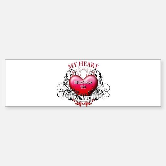 My Heart Belongs to Whitney Sticker (Bumper)