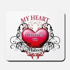 My Heart Belongs to Whitney Mousepad