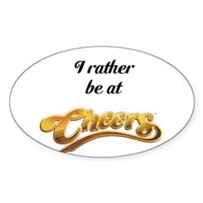 I rather be at cheers Stickers