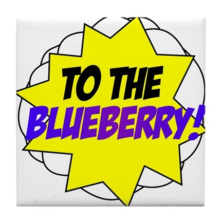Psych, To The Blueberry! Tile Coaster