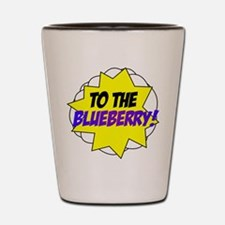 Psych, To The Blueberry! Shot Glass