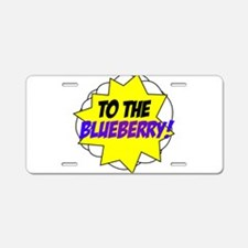 Psych, To The Blueberry! Aluminum License Plate