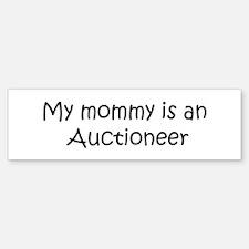 Mommy is a Auctioneer Bumper Bumper Bumper Sticker