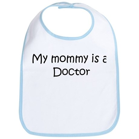 Mommy is a Doctor Bib