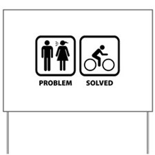 Problem Solved Cycling Yard Sign
