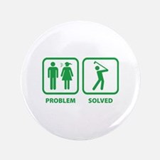 "Problem Solved Golfing 3.5"" Button"