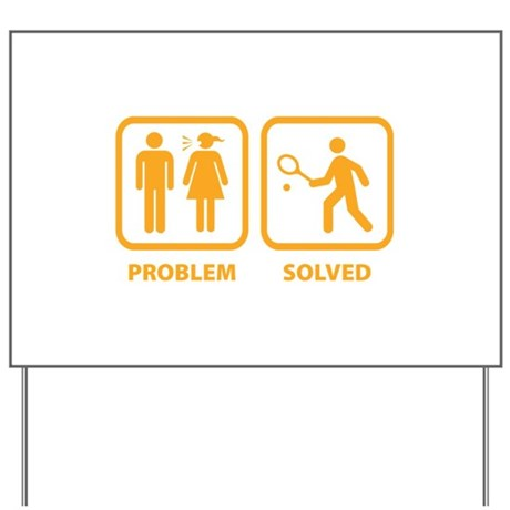 Problem Solved Tennis Yard Sign