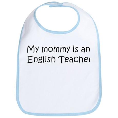 Mommy is a English Teacher Bib