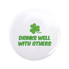 """Drinks well with others 3.5"""" Button"""