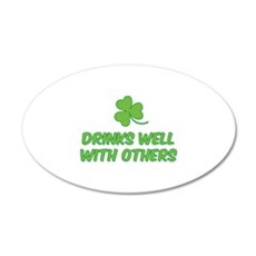 Drinks well with others 22x14 Oval Wall Peel