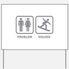 Problem Solved Snowboarding Yard Sign