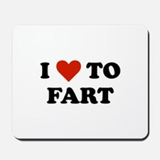 I Love To Fart Mousepad