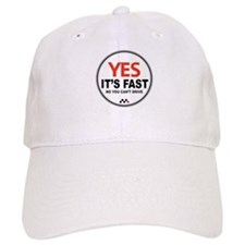 Yes Its Fast! Baseball Cap