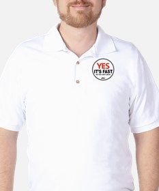 Yes Its Fast! Golf Shirt