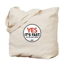 Yes Its Fast! Tote Bag