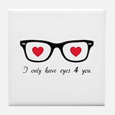 I only have eyes 4 you Tile Coaster