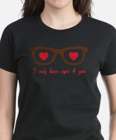 I only have eyes 4 you Tee