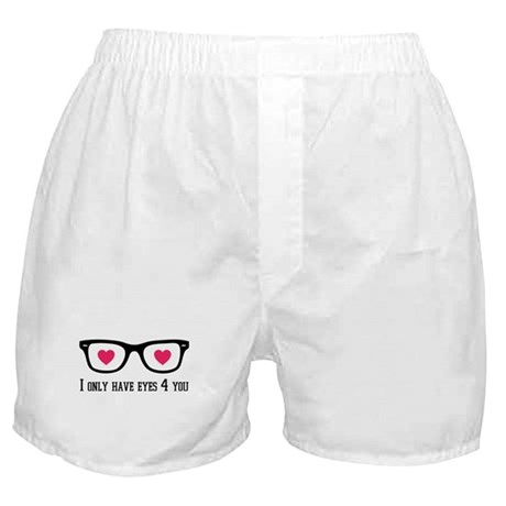 I only have eyes 4 you Boxer Shorts