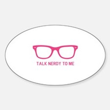 Talk nerdy to me Sticker (Oval)