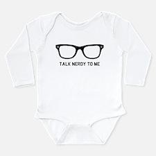 Talk nerdy to me Long Sleeve Infant Bodysuit
