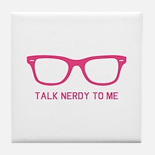 Talk nerdy to me Tile Coaster