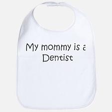 Mommy is a Dentist Bib
