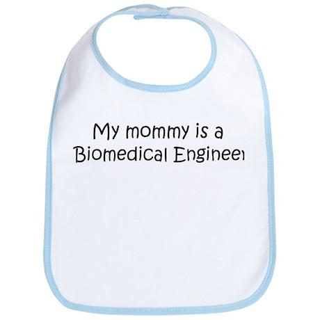 Mommy is a Biomedical Enginee Bib