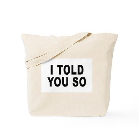 I told you so (pregnant) Tote Bag