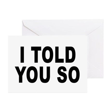 I told you so (pregnant) Greeting Cards (Package o