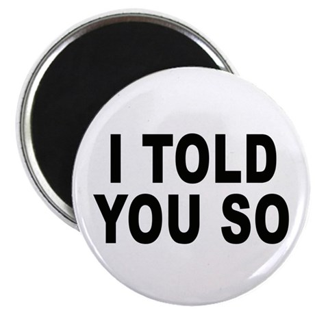 "I told you so (pregnant) 2.25"" Magnet (10 pack)"