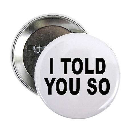 I told you so (pregnant) Button