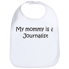 Mommy is a Journalist Bib