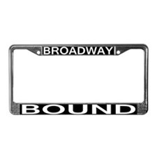 BROADWAY BOUND License Plate Frame