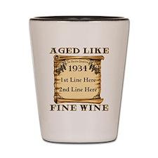 Fine Wine 1934 Shot Glass
