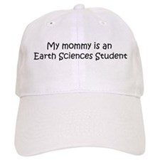 Mommy is a Earth Sciences Stu Baseball Cap