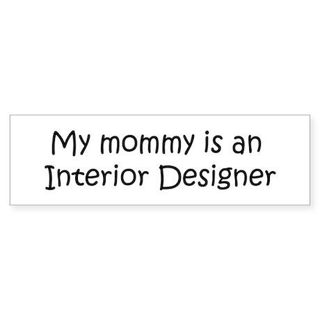 Mommy is a Interior Designer Bumper Sticker