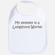 Mommy is a Longshore Worker Bib